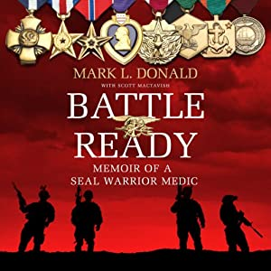 Battle Ready: Memoir of a SEAL Warrior Medic | [Mark L. Donald, Scott Mactavish]