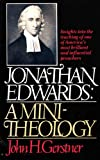 Jonathan Edwards: A Mini-Theology (0842319565) by Gerstner, John H.
