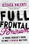 Full Frontal Feminism