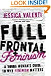 Full Frontal Feminism: A Young Woman'...