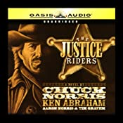The Justice Riders: Book 1 | [Chuck Norris, Ken Abraham, Aaron Norris, Tim Grayem]