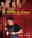 img - for A Taste of Home: Home-cooked Chinese Meals for Sharing with Family and Friends book / textbook / text book