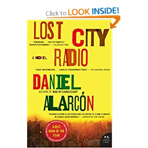 Lost City Radio: A Novel (P.S.) Daniel Alarcon