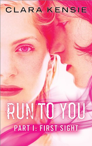 Run to You Part One: First Sight by Clara Kensie