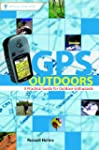 GPS Outdoors: A Practical Guide for O...