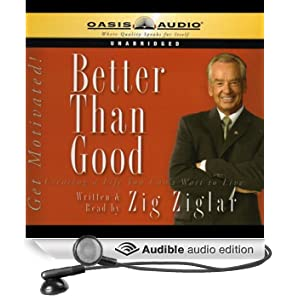 Better Than Good: Creating a Life You Can't Wait to Live (Unabridged)