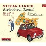 Arrivederci, Roma!: Ein Jahr in Italien: 4 CDs