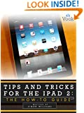 Tips and Tricks for the iPad 2: The How-To Guide