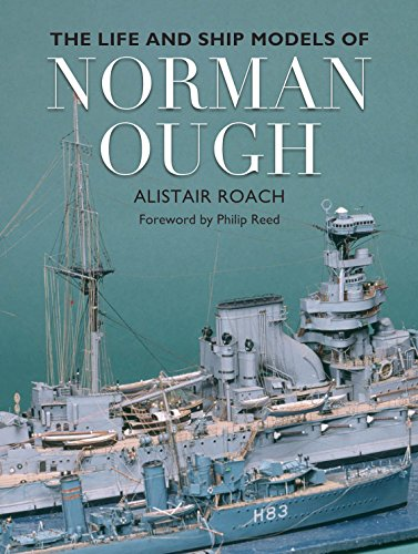 The Life and Ship Models of Norman Ough (Ship Models compare prices)