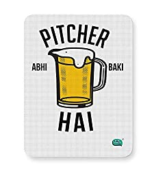 PosterGuy Mouse Pad- Being Indian Pitcher Abhi Baaki Hai Mere Dost | Designed By :- Being Indian