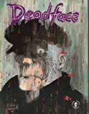 Deadface: Immortality Isn't Forever (1878574159) by Campbell, Eddie