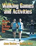 img - for Walking Games and Activities by Decker, June I., Mize, Monica G. (2001) Paperback book / textbook / text book