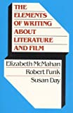 The Elements of Writing About Literature and Film (0023279540) by Elizabeth McMahan