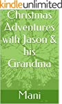 Christmas Adventures with Jason & his...