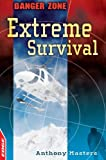 Extreme Survival (Edge: Danger Zone) (0749694912) by Masters, Anthony