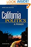 California Politics: A Primer, 2nd Ed...