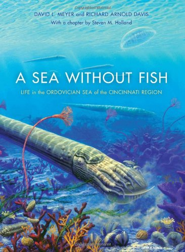 A Sea without Fish: Life in the Ordovician Sea of the Cincinnati Region (Life of the Past) PDF