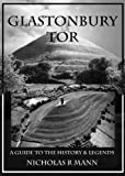 img - for Glastonbury Tor: A Guide to the History & Legends book / textbook / text book