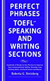 Perfect Phrases for the TOEFL Speaking and Writing Sections (Perfect Phrases Series)