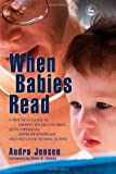 When Babies Read: A Practical Guide to Helping Young Children with Hyperlexia, Asperger Syndrome and High-Functioning Autism