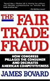 The Fair Trade Fraud (0312061935) by James Bovard