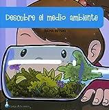 Descubre El Medio Ambiente (Spanish Edition)
