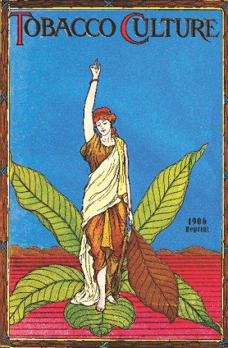 Tobacco Culture - 1906 Reprint