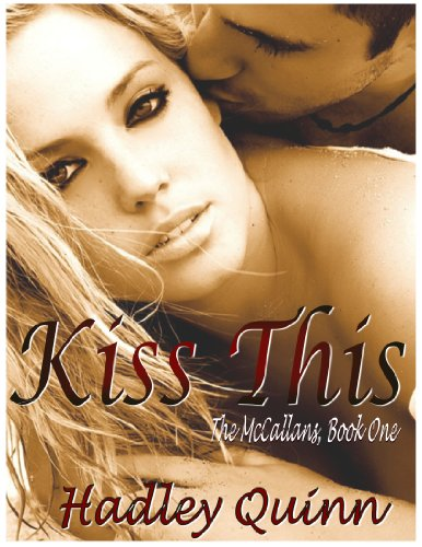 Kiss This (The McCallans, Book One) by Hadley Quinn