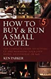 img - for How to Buy and Run a Small Hotel book / textbook / text book