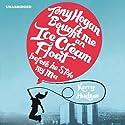Tony Hogan Bought Me an Ice-Cream Float Before He Stole My Ma Hörbuch von Kerry Hudson Gesprochen von: Jane MacFarlane