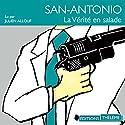 La vérité en salade (San-Antonio 32) | Livre audio Auteur(s) : Frédéric Dard Narrateur(s) : Julien Allouf