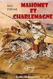 Mahomet et Charlemagne: �dition int�grale