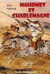 Mahomet et Charlemagne: �dition int�g...