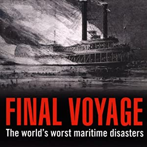 Final Voyage: The World's Worst Maritime Disasters | [Jonathan Eyers]
