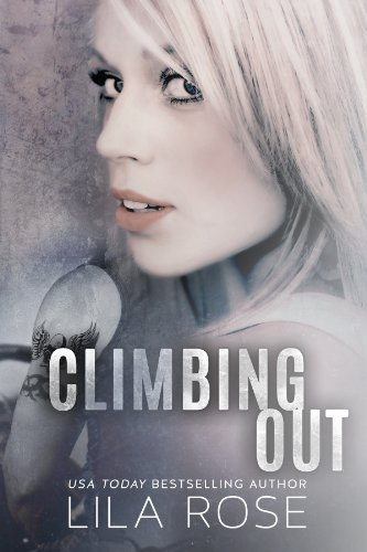 Lila Rose - Climbing Out (Hawks Motorcycle Club Book 2)