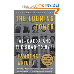 The Looming Tower: Al-Qaeda and the Road to 9 11 by Lawrence Wright