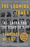 The Looming Tower: Al-Qaeda and the Road to 9/11 by Lawrence Wright