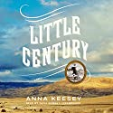 Little Century (       UNABRIDGED) by Anna Keesey Narrated by Tavia Gilbert