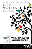 The Purpose Driven Life: What on Earth A...