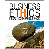 Business Ethics: Ethical Decision Making and Cases ~ Linda Ferrell