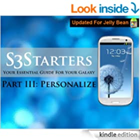 S3 Starters Part 3: Your Essential Guide For Your Galaxy S3 (Galaxy S3 Guide)