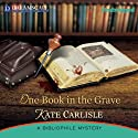 One Book in the Grave: A Bibliophile Mystery (       UNABRIDGED) by Kate Carlisle Narrated by Susie Berneis