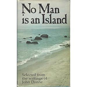 john donne no man is an island essay No man is an island literature network » john donne » meditation xvii john donne essays meditation i meditation ii meditation iii.