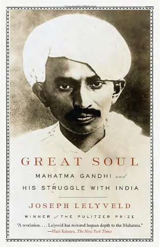 Mahatma Gandhi And His Struggle With India - Joseph Lelyveld