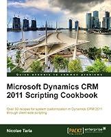 Microsoft Dynamics CRM 2011 Scripting Cookbook Front Cover