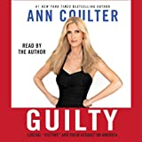 Guilty: Liberal 'Victims' and Their Assault on America