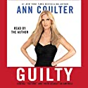 Guilty: Liberal 'Victims' and Their Assault on America (       UNABRIDGED) by Ann Coulter Narrated by Margy Moore