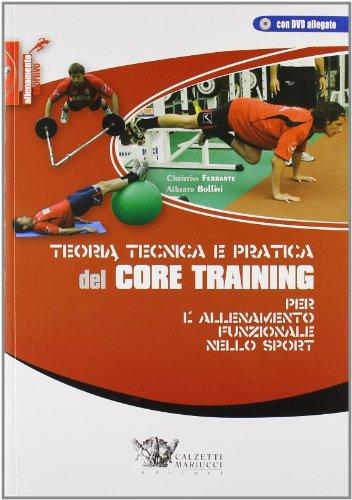 Teoria tecnica e pratica del CORE TRAINING. Per l'allenamento funzinale nello sport