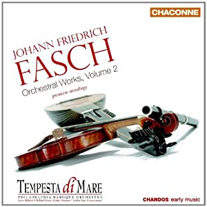 Johann Friedrich Fasch Orchestral Works Vol 2 Chandos Chan 0783 by Chandos