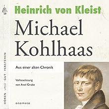 Michael Kohlhaas: Aus einer alten Chronik Hörbuch von Heinrich von Kleist Gesprochen von: Axel Grube